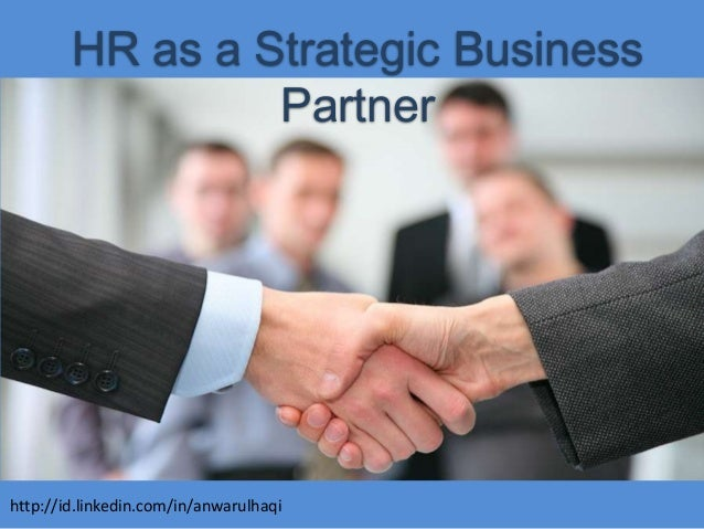 hr as a strategic partner Strategic hr teams are more prevalent than ever - becoming key to business growth if your hr team is still stuck in a supporting role, these tips can help.