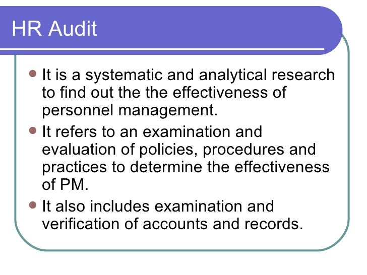 HR Audit  <ul><li>It is a systematic and analytical research to find out the the effectiveness of personnel management. </...