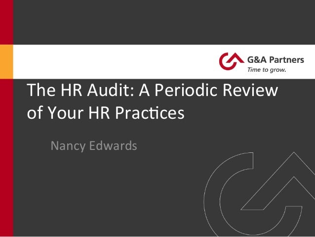 The  HR  Audit:  A  Periodic  Review   of  Your  HR  Prac6ces   Nancy  Edwards