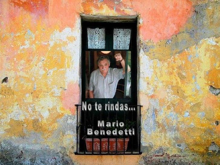 No te rindas... Mario  Benedetti
