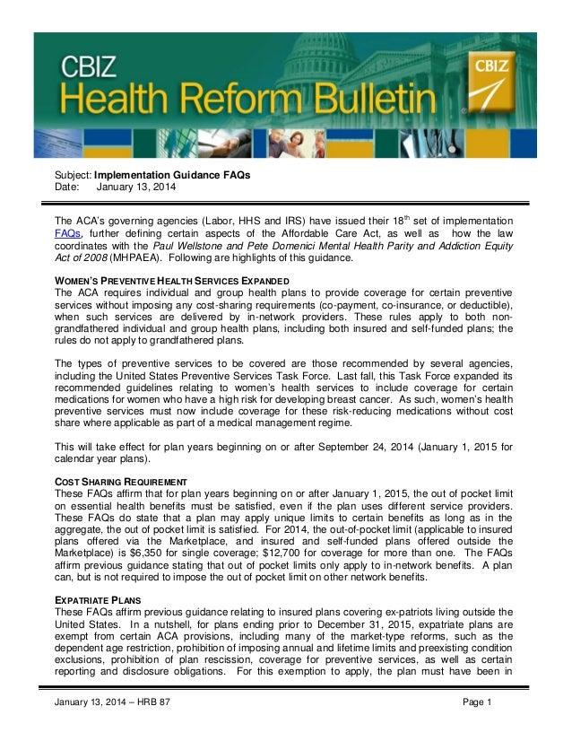 CBIZ Health Reform Bulletin  Subject: Implementation Guidance FAQs Date: January 13, 2014 The ACA's governing agencies (La...