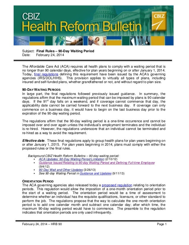 CBIZ Health Reform Bulletin  Subject: Final Rules – 90-Day Waiting Period Date: February 24, 2014 The Affordable Care Act ...