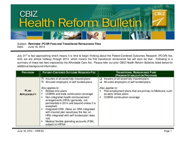 CBIZ Health Reform Bulletin Subject: Reminder: PCOR Fees and Transitional Reinsurance Fees Date: June 18, 2014 July 31st i...