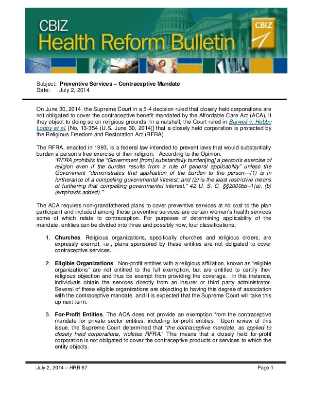 Subject: Preventive Services – Contraceptive Mandate Date: July 2, 2014 On June 30, 2014, the Supreme Court in a 5-4 decis...