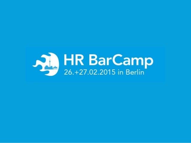 Was 2012 in einem kleinen Restaurant begann, ist heute das etablierteste BarCamp rund um das Thema innovative Personalarbe...