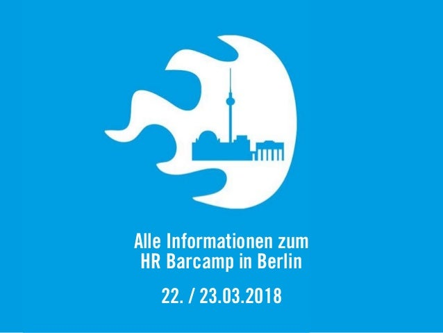 Alle Informationen zum HR Barcamp in Berlin 22. / 23.03.2018