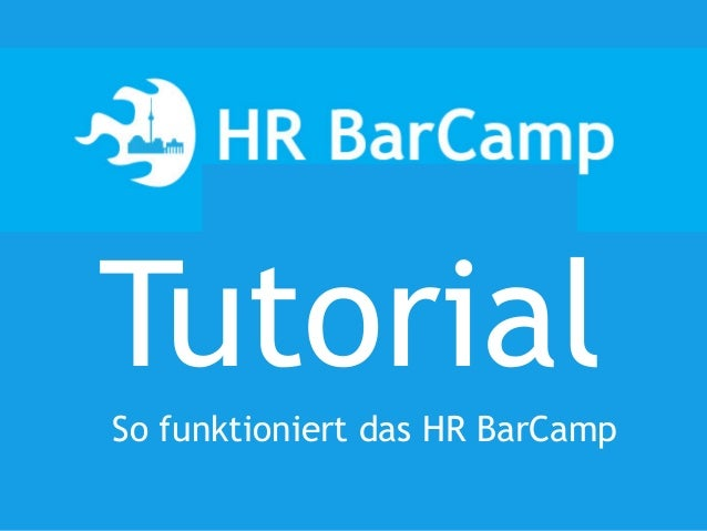 Tutorial So funktioniert das HR BarCamp