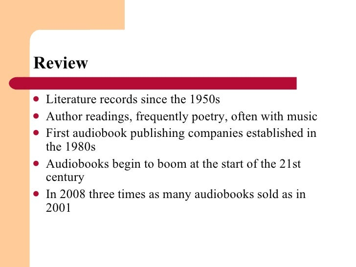 Review <ul><li>Literature records since the 1950s </li></ul><ul><li>Author readings, frequently poetry, often with music  ...