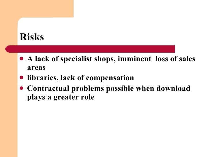 Risks <ul><li>A lack of specialist shops, imminent  loss of sales areas </li></ul><ul><li>libraries, lack of compensation ...