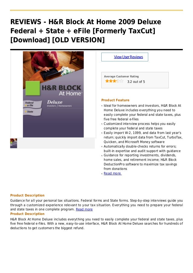 REVIEWS - H&R Block At Home 2009 DeluxeFederal + State + eFile [Formerly TaxCut][Download] [OLD VERSION]ViewUserReviewsAve...