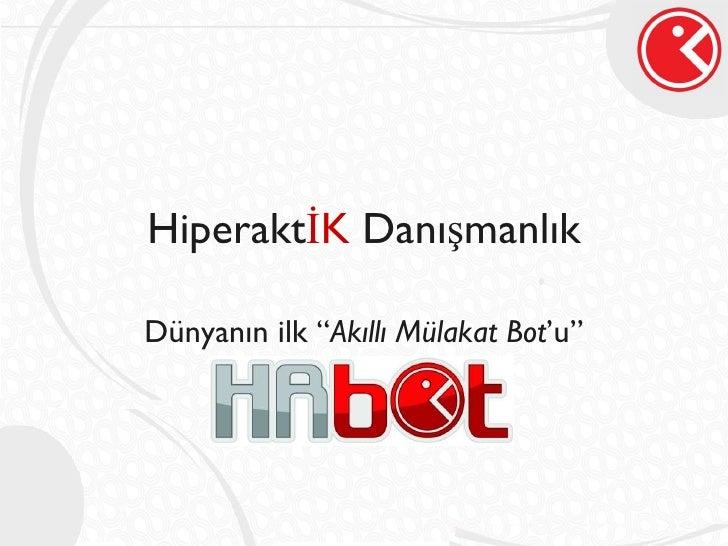 """Hiperakt İK  Danışmanlık Dünyanın ilk """" Akıllı Mülakat Bot 'u"""""""