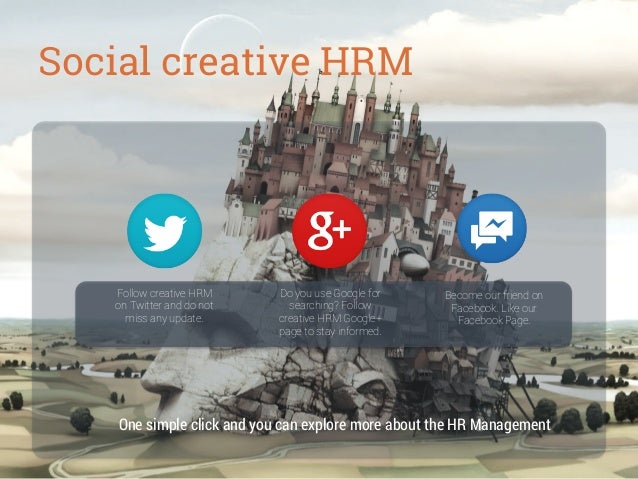 Social creative HRM  Follow creative HRM on Twitter and do not miss any update.  Do you use Google for searching? Follow c...