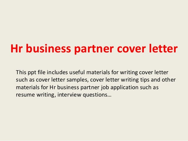 Hr Business Partner Cover Letter This Ppt File Includes Useful Materials For Writing Such