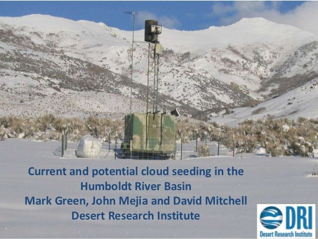 Current and potential cloud seeding in the          Humboldt River BasinMark Green, John Mejia and David Mitchell        D...