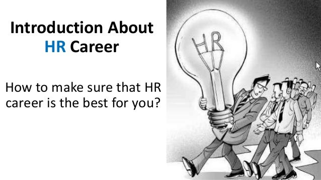 Introduction About HR Career How to make sure that HR career is the best for you?
