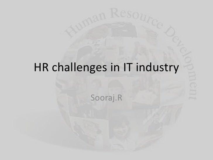 HR challenges in IT industry          Sooraj.R