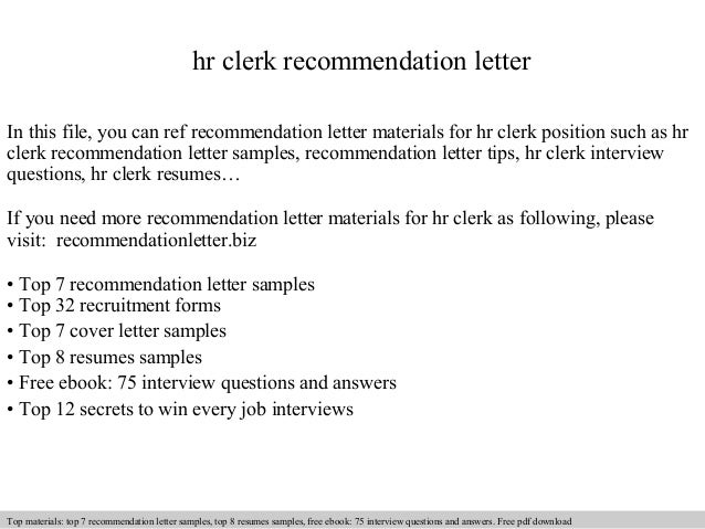 hr clerk recommendation letter  In this file, you can ref recommendation letter materials for hr clerk position such as hr...