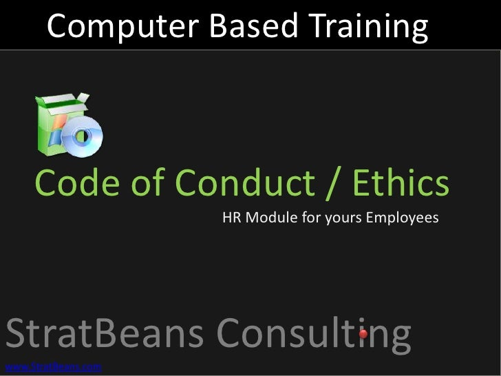 Computer Based Training<br />Code of Conduct / Ethics <br />HR Module for yours Employees<br />
