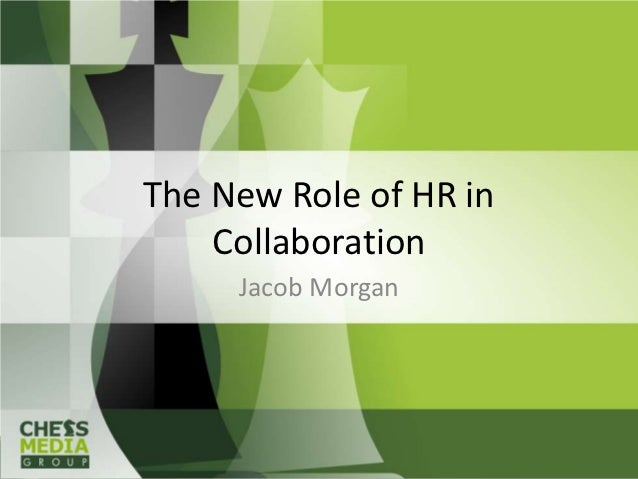 The New Role of HR in    Collaboration     Jacob Morgan