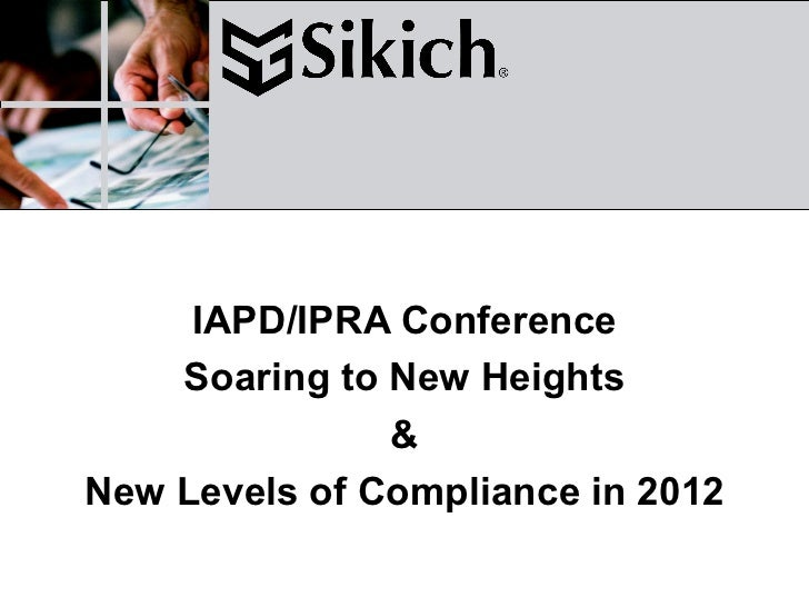 IAPD/IPRA Conference    Soaring to New Heights               &New Levels of Compliance in 2012