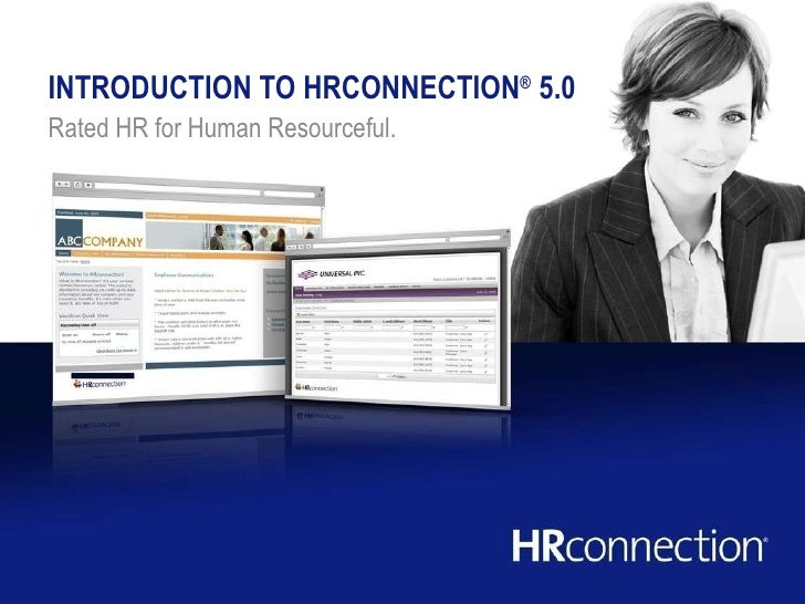 INTRODUCTION TO HRCONNECTION ®  5.0   Rated HR for Human Resourceful.