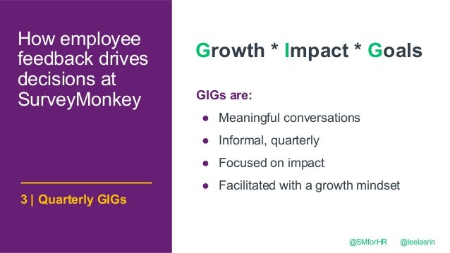 @SMforHR @leelasrin Growth * Impact * Goals GIGs are: ● Meaningful conversations ● Informal, quarterly ● Focused on impact...