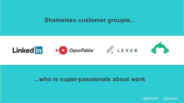 @SMforHR @leelasrin Shameless customer groupie... ...who is super-passionate about work