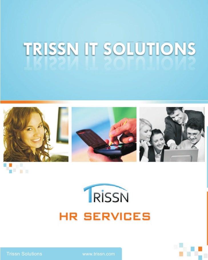 TRISSN IT SOLUTIONS       SNOITULOS TI NSSIRT                   HR ServicesTrissn Solutions     www.trissn.com
