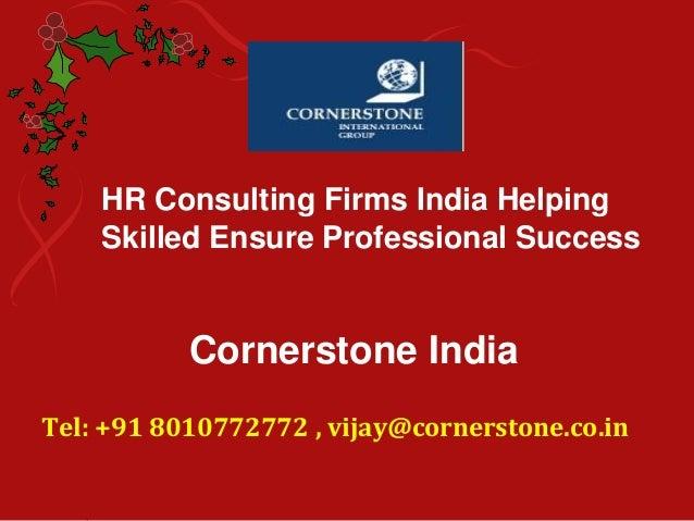 HR Consulting Firms India Helping Skilled Ensure Professional Success Cornerstone India Tel: +91 8010772772 , vijay@corner...
