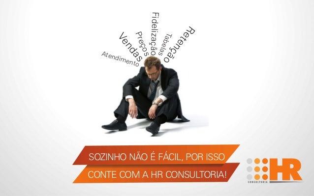 Vendas Atendimento Retenção Fidelização Tabelas Preços SOZINHO NÃO É FÁCIL, POR ISSO CONTE COM A HR CONSULTORIA!