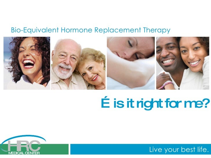 Bio-Equivalent Hormone Replacement Therapy … is it right for me?