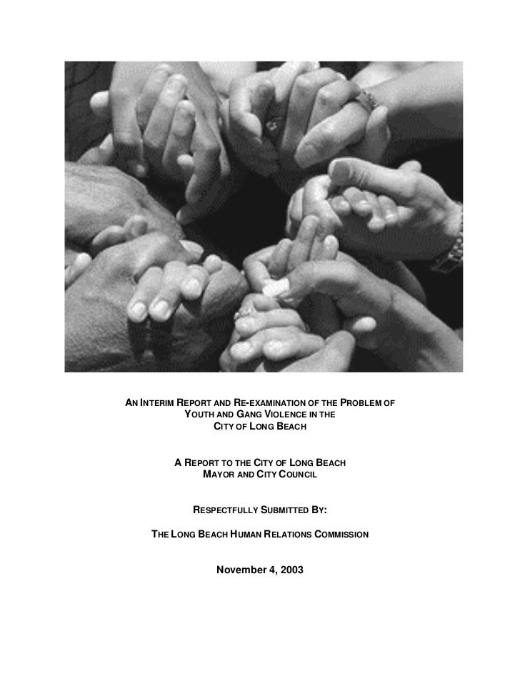 AN INTERIM REPORT AND RE-EXAMINATION OF THE PROBLEM OF            YOUTH AND GANG VIOLENCE IN THE                  CITY OF ...