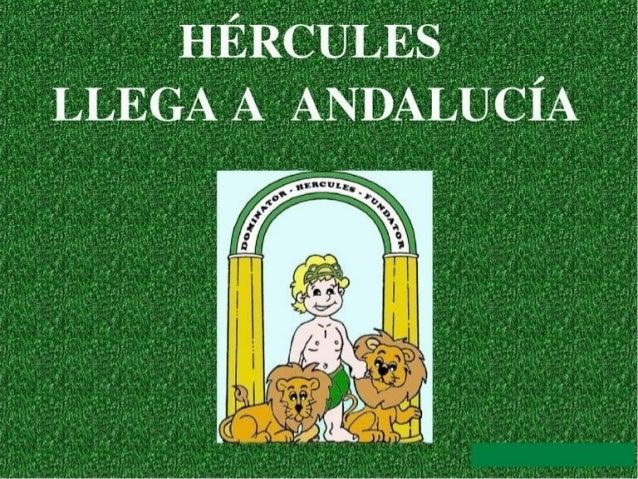 http://es.slideshare.net/pimasan/hrcules-llega-a-andaluca