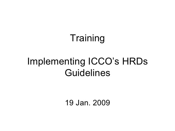 Training Implementing ICCO's HRDs Guidelines 19 Jan. 2009