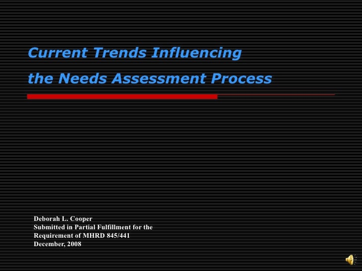 Deborah L. Cooper Submitted in Partial Fulfillment for the Requirement of MHRD 845/441 December, 2008 Current Trends Influ...