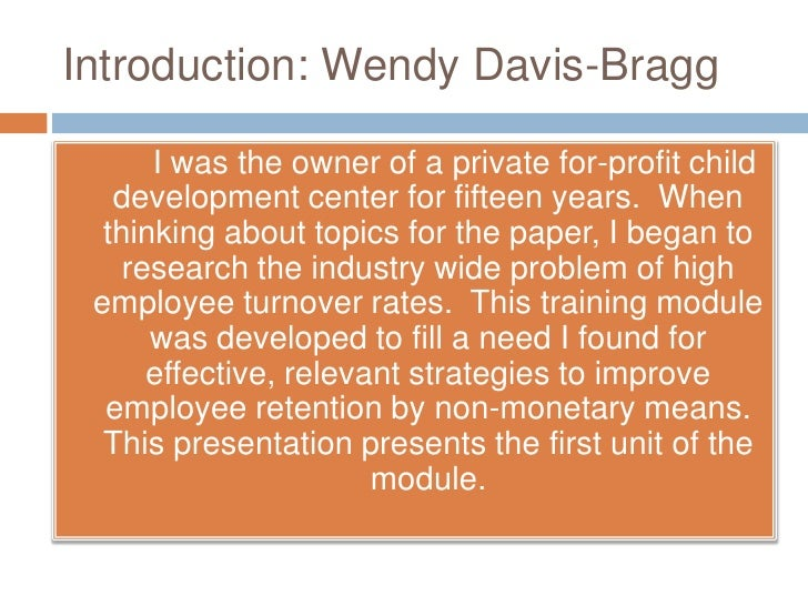Introduction: Wendy Davis-Bragg<br /> 		I was the owner of a private for-profit child development center for fifteen years...