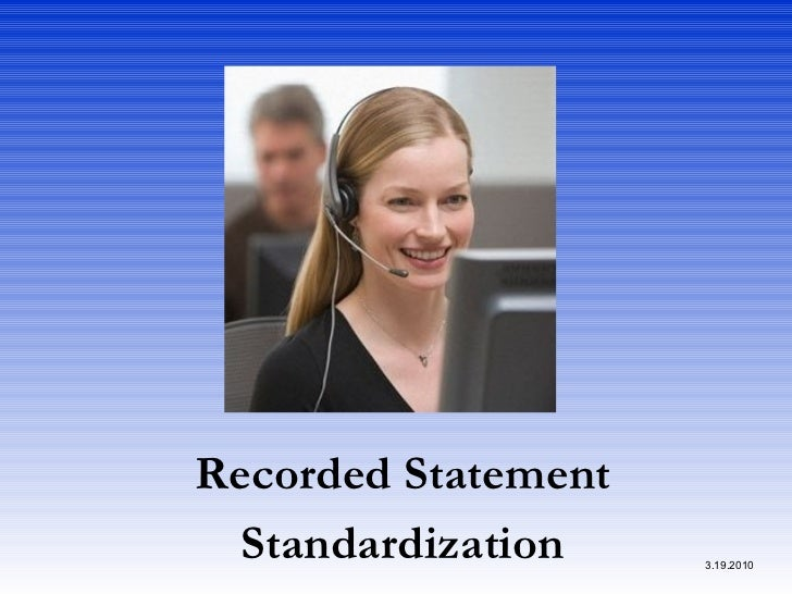 Recorded Statement Standardization 3.19.2010