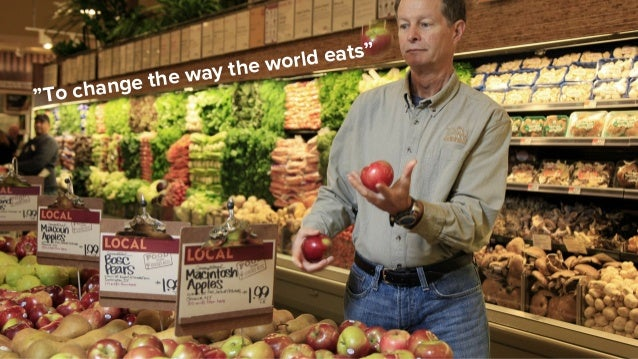 """""""To change the way the world eats"""""""