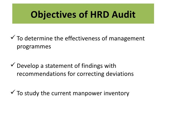 hrd audit Hr audit definition: the hr audit is the process of evaluating the performance of human resource department and its activities undertaken, and the policies followed towards the accomplishment of organizational goals.