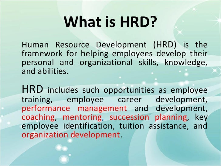 human resource development hrd provides a Recertification and professional development  advance your hr career by earning the professional in human resources® (phr®) from hr certification institute.