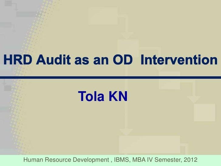 Tola KNHuman Resource Development , IBMS, MBA IV Semester, 2012