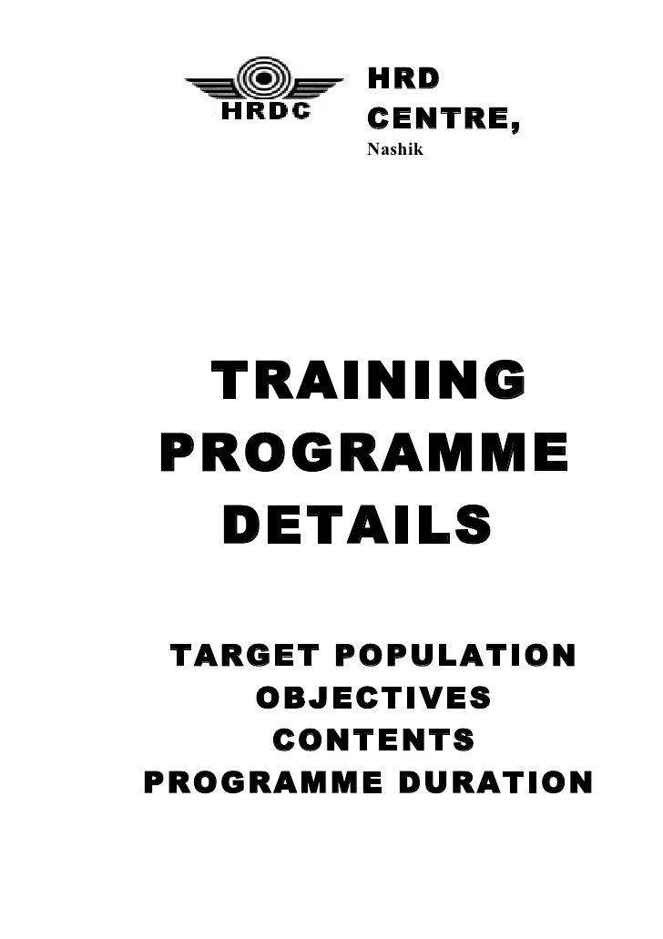 HRD         CENTRE,         Nashik      TRAINING PROGRAMME  DETAILS   TARGET POPULATION     OBJECTIVES      CONTENTS PROGR...