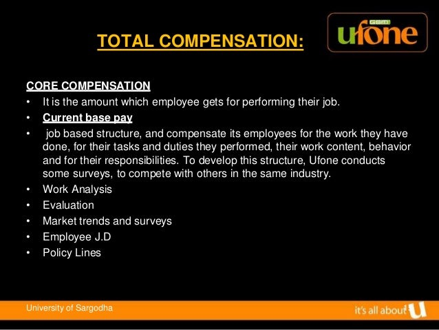 compensation structure of ufone The training system in ufone mobile companys information technology essay  the structure of  give him compensation and benefits at ufone.