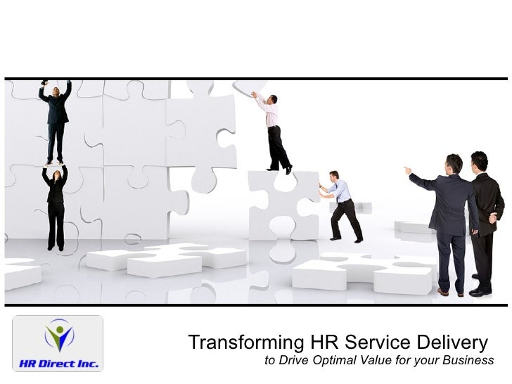 Transforming HR Service Delivery  to Drive Optimal Value for your Business