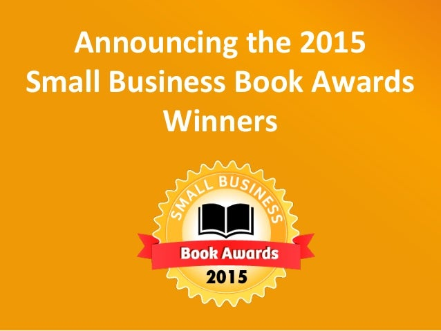 Announcing the 2015 Small Business Book Awards Winners