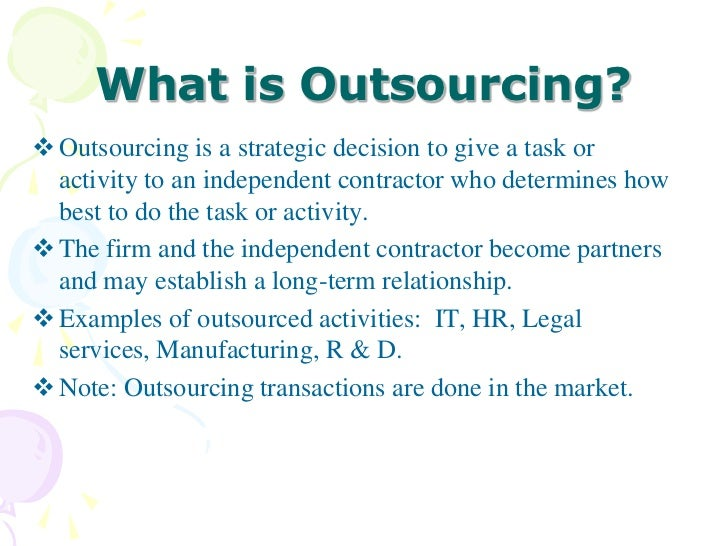 does outsourcing by multinational companies cost This will provide a context for the changes that have been taking place at the level of a firm in response to globalization and competition offshoring means that work is moved outside the home country and therefore has geographical connotations, usually to a country which can perform the work at lower cost, or perhaps has.