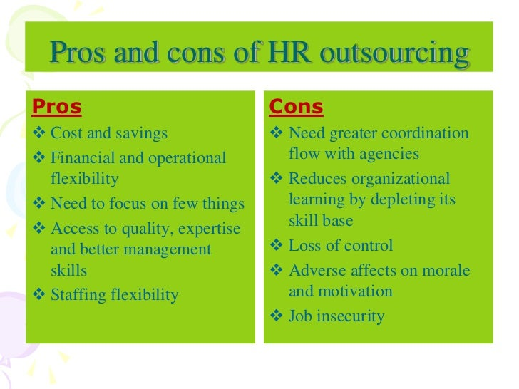pros and cons for outsourcing The pros and cons of outsourcing facilities management in higher  what are  the top few advantages and disadvantages of outsourcing.