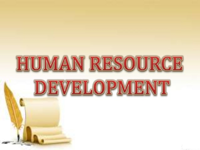development and improvement of human resource Human resources development contents paragraphs page introduction 1 - 8 2 i human resources development and the it is generally agreed that if overall human conditions are to improve, there must be increasing emphasis on human resources development.