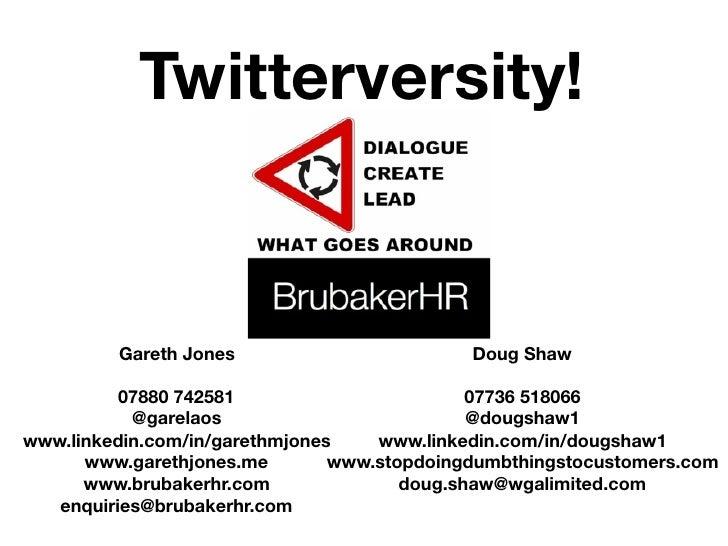 Twitterversity!          Gareth Jones                        Doug Shaw                                                    ...