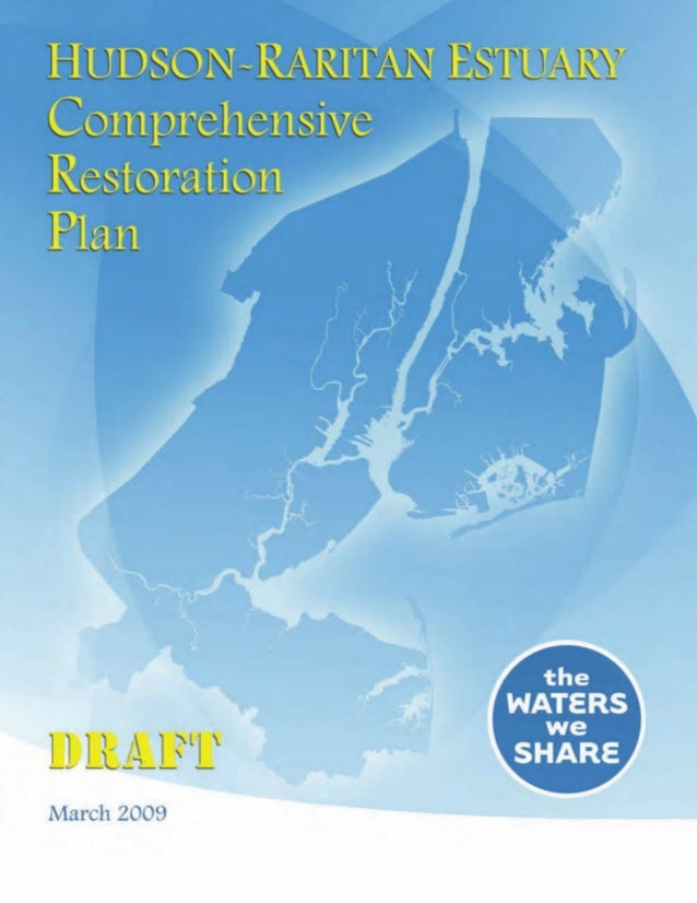 March 2009 Volume I DRAFT Hudson-Raritan Estuary Comprehensive Restoration Plan In partnership with and